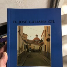 Libros: DIPUTACIÓN DE ALICANTE JOSÉ GALIANA GIL SIEMPRE EN EL RECUERDO. Lote 260055530