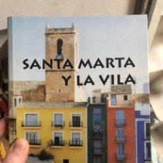 Libros: SANTA MARTA Y LA VILA ALICANTE JOIOSA. Lote 260055815
