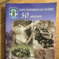 Libros: ALICANTE CENTRO EXCURSIONISTA DE CREVILLENTE 50. Lote 260055895