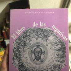 Libros: EL LIBRO DE LAS ROGATIVAS QUINTO CENTENARIO ALICANTE VICENTE SEVA VILLAPLANA. Lote 260056140