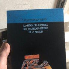Libros: FELICIANA SALA SELLES - LA TIENDA DE ALFARERO DEL YACIMIENTO IBÉRICO DE LA ALCUDIA ALICANTE. Lote 260059575