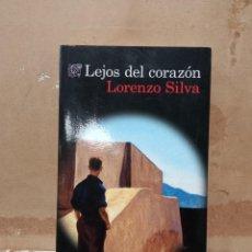 Libros: LIBRO LORENZO SILVA LEJOS DEL CORAZON. Lote 260302365