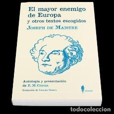 Libros: EL MAYOR ENEMIGO DE EUROPA Y OTROS TEXTOS ESCOGIDOS. JOSEPH DE MAISTRE.- NUEVO.. Lote 260432955