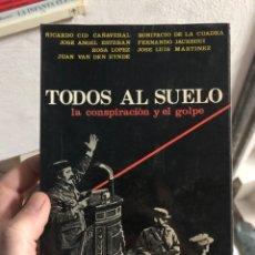 Libros: TODOS AL SUELO LA CONSPIRACIÓN Y EL GOLPE. Lote 260681085