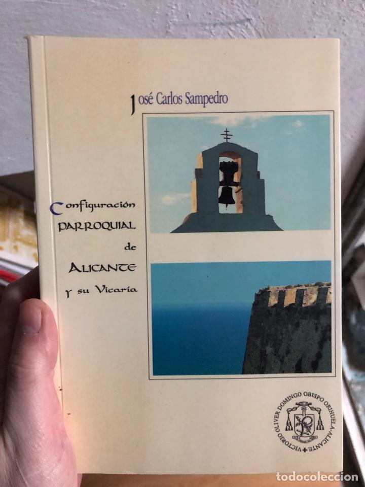 JOSE CARLOS SAMPEDRO CONFIGURACIÓN PARROQUIAL DE ALICANTE Y SE UBICARÍA (Libros nuevos sin clasificar)