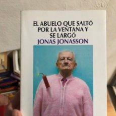 Libros: EL ABUELO QUE SALTÓ POR LA VENTANA Y SE LARGO JONAS JONASSON. Lote 260681635