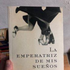 Libros: OSCAR HIJUELOS LA EMPERATRIZ DE MIS SUEÑOS. Lote 260681870