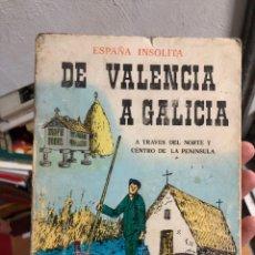 Libros: DEDICADO ESPAÑA INSÓLITA DE VALENCIA A GALICIA A TRAVÉS DEL NORTE Y CENTRO DE LA PENÍNSULA. Lote 260683245