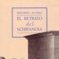 Libros: EL RETRATO DEL SCHIFANOIA. - ALONSO, EDUARDO.. Lote 261632765