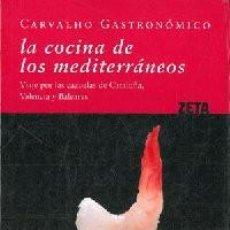 Libros: LA COCINA DE LOS MEDITERRÁNEOS. VIAJE POR LAS CAZUELAS DE CATALUÑA, VALENCIA Y BALEARES. Lote 261634850