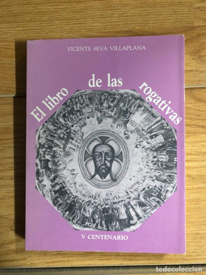 EL LIBRO DE LAS ROGATIVAS V CENTENARIO VICENTE SEVA VILLAPLANA ALICANTE (Libros nuevos sin clasificar)