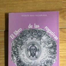 Libros: EL LIBRO DE LAS ROGATIVAS V CENTENARIO VICENTE SEVA VILLAPLANA ALICANTE. Lote 261966160
