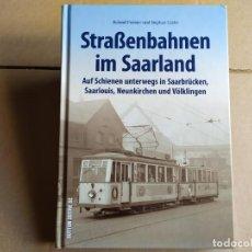Libros: TRANVÍAS DE SAARLAND , STRASSENBAHNEN IM SAARLAND. Lote 262090265