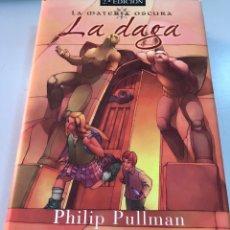 Libros: PHILIP PULLMAN LA MATERIA OSCURA LA DAGA EDICIONES B. Lote 262241365