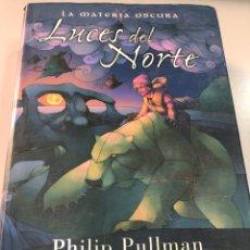Libros: PHILIP PULLMAN LA MATERIA OSCURA LUCES DEL NORTE EDICIONES B. Lote 262241445