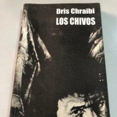 Libros: DRIS CHRAIBI LOS CHIVOS EDICIONES DEL ORIENTE Y DEL MEDITERRÁNEO. Lote 262241520