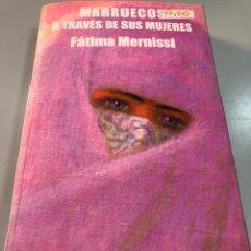 Livros: MARRUECOS A TRAVES DE SUS MUJERES FATIMA MERNISSI EDICIONES DEL ORIENTE Y DEL MEDITERRÁNEO. Lote 262241620