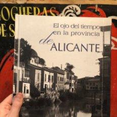 Libros: EL OJO DEL TIEMPO EN LA PROVINCIA DE ALICANTE O - X. Lote 262288945