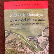 Livros: DIARIO DE VIAJE A ITALIA, MONTAIGNE. ACANTILADO. Lote 262303805