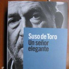 Libros: LIBRO - UN SEÑOR ELEGANTE - ED. ALIANZA LIT - SUSO DEL TORO - NUEVO +. Lote 263036470