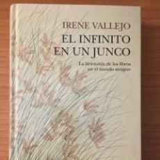 Libros: EL INFINITO EN UN JUNCO, IRENE VALLEJO. TAPA DURA. Lote 263044525