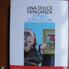 Libros: LIBRO - UNA DULCE VENGANZA - ED. SALAMANDRA - JONAS JONASSON - NUEVO +. Lote 263077760