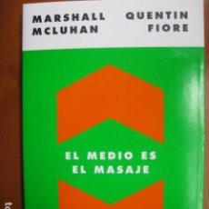 Libros: LIBRO - EL MEDIO ES EL MASAJE - ED. PAIDOS - MARSHALL MCLUHAN QUENTIN FIORE - NUEVO. Lote 263187400