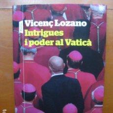 Livros: LIBRO - INTRIGUES I PODER AL VATICA - ED. PORTIC - VICENÇ LOZANO - EN CATALAN - NUEVO. Lote 263188180