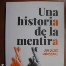 Libros: LIBRO - UNA HISTORIA DE LA MENTIRA - ED. ALIANZA - JUAN JACINTO MUÑOZ RENGEL - NUEVO. Lote 263191775