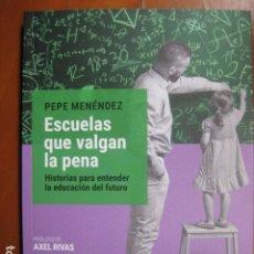 Libros: LIBRO - ESCUELAS QUE VALGAN LA PENA - ED. PAIDOS EDUCACION - PEPE MENENDEZ - NUEVO. Lote 263192795