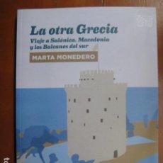 Libros: LIBRO - LA OTRA GRECIA - ED. LA LINEA DEL HORIZANTE - MARTA MONEDERO - NUEVO. Lote 263196660