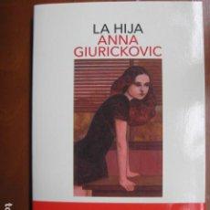 Libros: LIBRO - LA HIJA - ED. SALAMANDRA - ANNA GIURICKOVIC - NUEVO. Lote 263196860