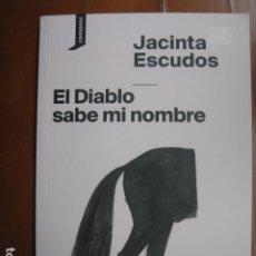 Libros: LIBRO - EL DIABLO SABE MI NOMBRE - ED. CONSONNI - JACINTA ESCUDOS - NUEVO. Lote 263197115