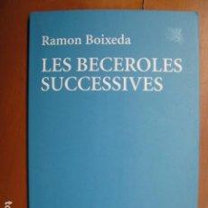 Libros: LIBRO - LES BACEROLES SUCCESIVES - ED. EDICIONS 62 - RAMON BOIXEDA - POESIA EN CATALAN - NUEVO. Lote 263201135