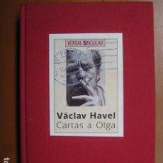 Libros: LIBRO - VACLAV HAVEL CARTES A OLGA - ED. EDICIONS VERSAL SINGULAR - EN CATALAN - NUEVO. Lote 263201245