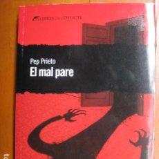 Libros: LIBRO - EL MAL PARE - ED. LLIBRES DEL DELICTE - PEP PRIETO - EN CATALAN - NUEVO. Lote 263201370