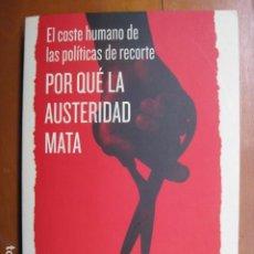 Libros: LIBRO - POR QUE LA AUSTERIDAD MATA - ED. TAURUS - DAVID STUCKLER SANJAY BASU - NUEVO +. Lote 263202785