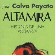 Livres: ALTAMIRA. HISTORIA DE UNA POLÉMICA. - CALVO POYATO , JOSÉ.. Lote 264105050