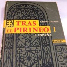 Libros: 1963 TRAS EL PIRINEO A ESPAÑA- DUVOIS Y VILLEGIER - HATIER. Lote 265931983