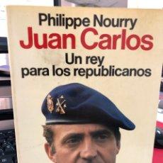 Livres: JUAN CARLOS UN REY PARA LOS REPUBLICANOS - PHILIPPE NOURY. Lote 265933653