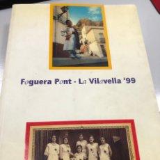 Libros: LLIBRET FOGUERA PONT LA VILAVELLA 1999 ALICANTE HOGUERAS. Lote 266231418