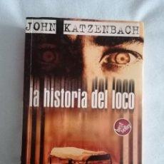 Libros: LA HISTORIA DEL LOCO - JOHN KATZENBACH -. Lote 266403373