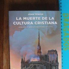 Libros: LA MUERTE DE LA CULTURA CRISTIANA. JHON SENIOR. Lote 288198168