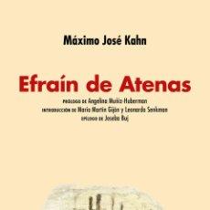 Libros: EFRAÍN DE ATENAS. MÁXIMO JOSÉ KAHN..-NUEVO. Lote 267511554