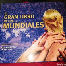 Libros: EL GRAN LIBRO DE LOS MUNDIALES COMPLETO POR DENTRO. Lote 267625269