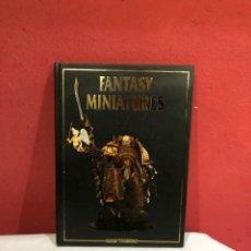 Libros: FANTASY MINIATURES ¡ GAMES WORKSHOP - WARHAMMER Y WARHAMMER 40K. Lote 268925724