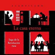 Livres: LA CASA ETERNA: SAGA DE LA REVOLUCIÓN RUSA SLEZKINE, YURI; TEMPRANO GARCÍA, MIGUEL, (TRAD.) : ACAN. Lote 268939764