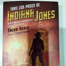 Libros: TRAS LOS PASOS DE INDIANA JONES - SALVA RUBIO - MINOTAURO. Lote 269093838