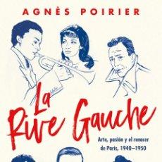 Libros: LA RIVE GAUCHE ARTE, PASIÓN Y EL RENACER DE PARÍS, 1940-1950. AGNÈS POIRIER -NUEVO. Lote 269269263