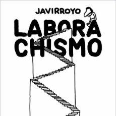 Libros: LABORACHISMO. JAVIRROYO -NUEVO. Lote 269299508